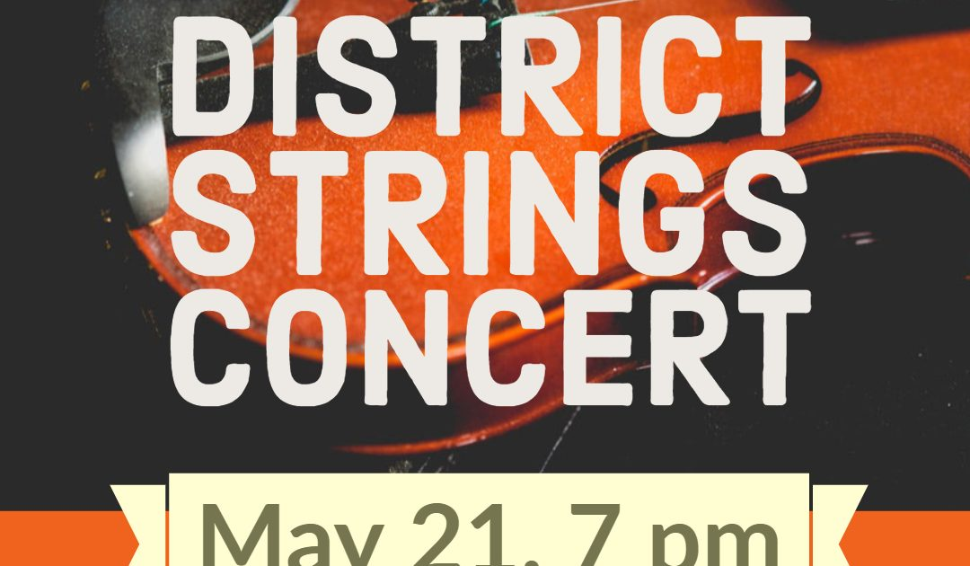 Strings, Orchestra Finale May 21 Info